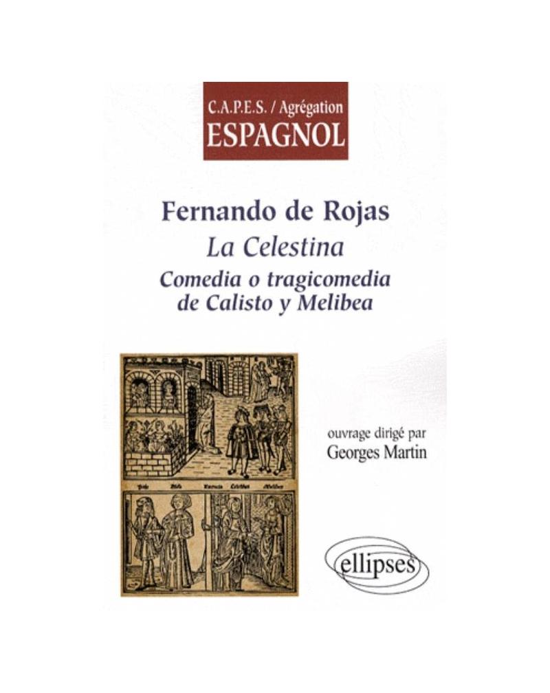 Fernando de Rojas, La Celestina. Comedia o tragicomedia de Calisto y Melibea