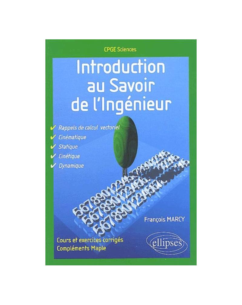 Introduction au savoir de l'ingénieur - classes préparatoires scientifiques