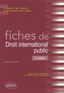 Fiches de Droit international public. Rappels de cours et exercices corrigés. 2e édition