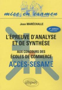 L'épreuve d'analyse et de synthèse aux concours des écoles de commerce - ACCES-SESAME. 2e édition mise à jour