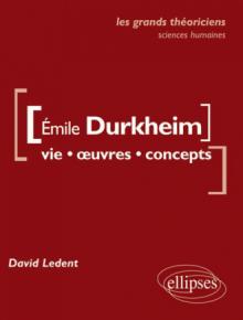 Durkheim Émile.  Vie, œuvres, concepts