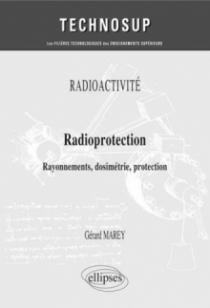 RADIOACTIVITÉ - Radioprotection - Rayonnements, dosimétrie, protection (niveau B)