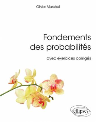 Fondements des probabilités avec exercices corrigés