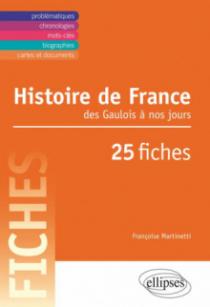 Histoire de France  du Ve siècle à nos jours en 25 fiches