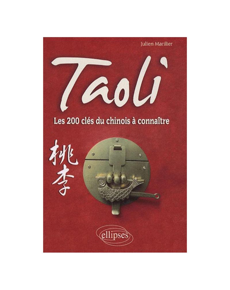 Taoli • Les 200 clés du chinois à connaître