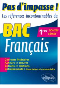 Pas d'impasse ! Les références incontournables du BAC français. 1res toutes séries