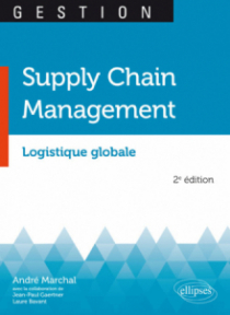 Supply Chain Management. Logistique globale - 2e édition