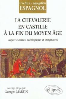 La Chevallerie en Castille à la fin du Moyen Age
