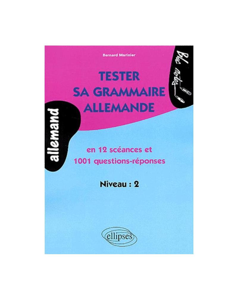 Tester sa grammaire allemande en 12 séances et 1001 questions-réponses - Niveau 2