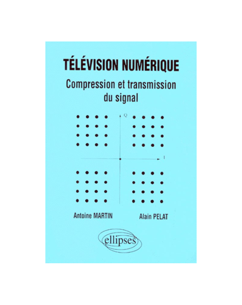 Télévision numérique - Compression et transmission du signal