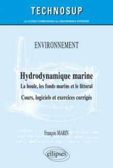 ENVIRONNEMENT - Hydrodynamique marine - La houle, les fonds marins et le littoral - Cours, logiciels et exercices corrigés