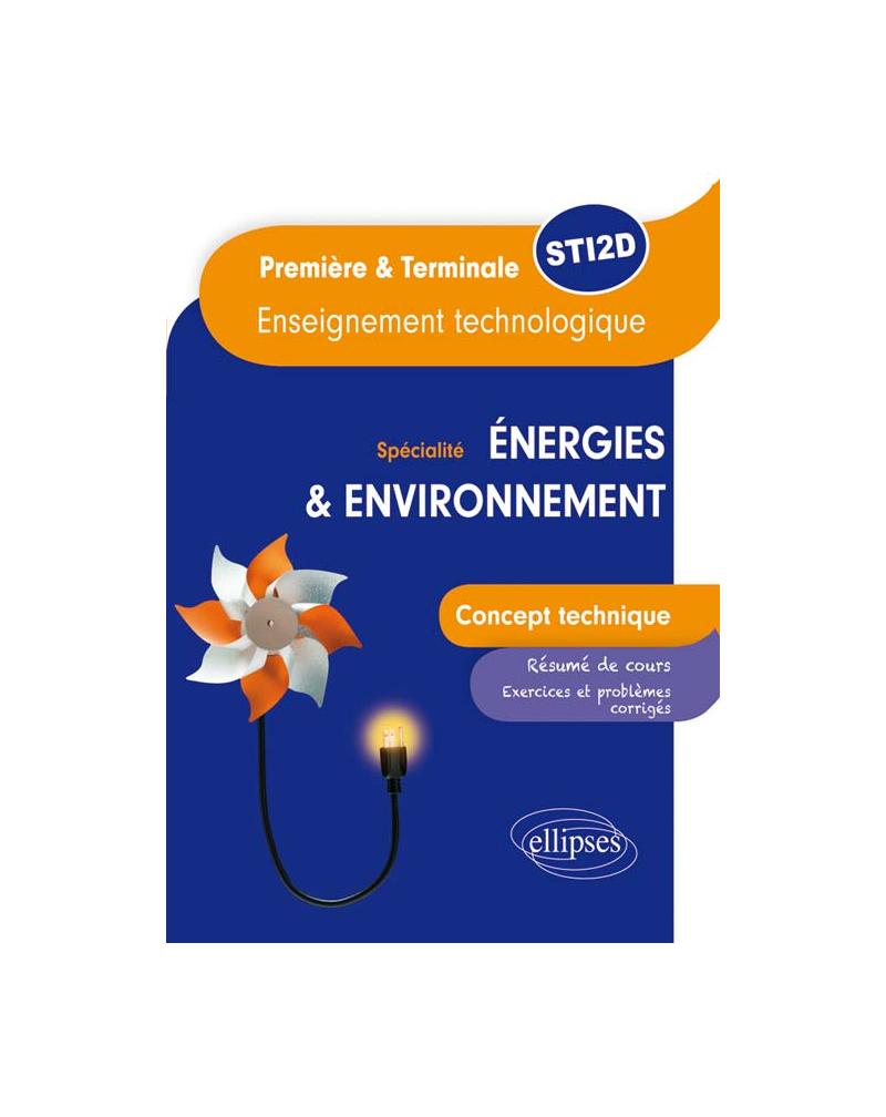 Spécialité énergies et environnement - Concept technique - Enseignement technologique Première et Terminale STI2D