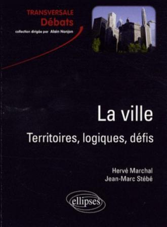La ville. Territoires, logiques, défis