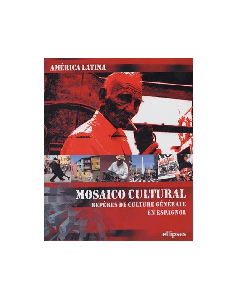 América Latina - Mosaico cultural - Repères de culture générale en  espagnol