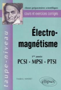 Électromagnétisme PCSI-MPSI-PTSI - Cours et exercices corrigés