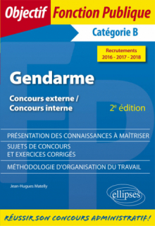 Gendarme - Concours externe, Concours interne, Catégorie B - Recrutements 2016-2017-2018 - 2e édition
