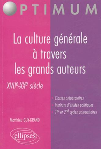 La culture générale à travers les grands auteurs - XVIIe-XXe siècle
