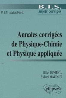 Annales corrigées de Physique-Chimie et Physique appliquée - BTS industriels