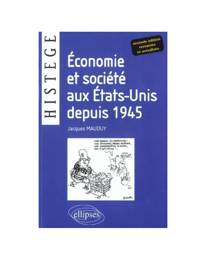 Economie et société aux Etats-Unis depuis 1945 - Deuxième édition entièrement renouvelée et actualisée