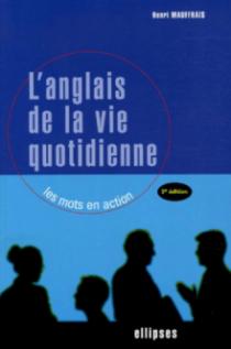 L'anglais de la vie quotidienne - Les mots en action - 2e édition