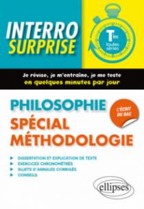 Philosophie. Spécial méthodologie. Terminales toutes séries