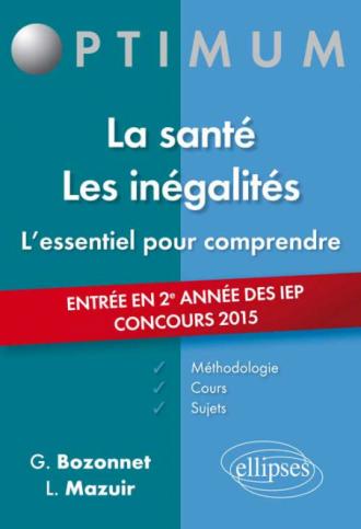L'essentiel pour comprendre La santé. Les inégalités (cours, conseils méthodologiques, sujets corrigés) - entrée en 2e année Sciences Po 2015