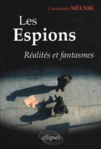 Les espions. Réalités et fantasmes
