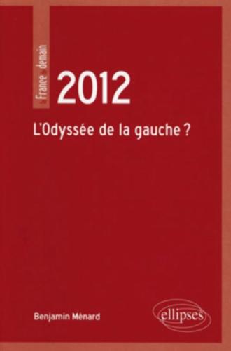 2012. L'Odyssée de la gauche ?