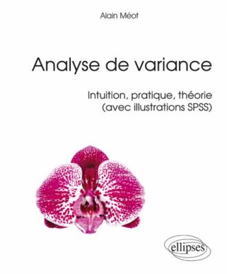 Analyse de variance – Intuition, pratique, théorie (avec exemples SPSS)