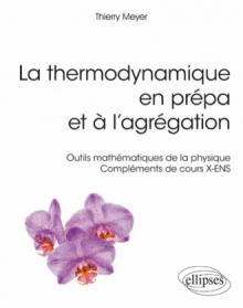 La thermodynamique en prépa et à l'agrégation. Outils mathématiques de la physique – Compléments de cours X-ENS