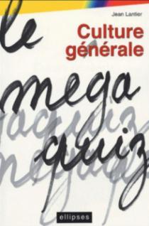 Culture générale - Le Mégaquiz