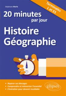 20 minutes par jour d'Histoire-Géographie - Terminales L et ES