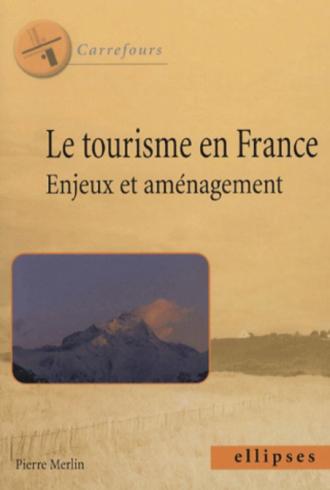 Le tourisme en France - Enjeux et aménagement