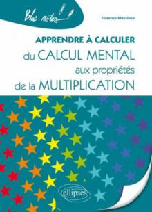 Apprendre à calculer. Du calcul mental aux propriétés de la multiplication