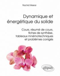 Dynamique et énergétique du solide - Cours, résumés de cours, fiches de synthèse, tableaux mnémotechniques et problèmes corrigés