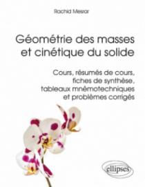 Géométrie des masses et cinétique du solide - Cours, résumés de cours, fiches de synthèse, tableaux mnémotechniques et problèmes corrigés