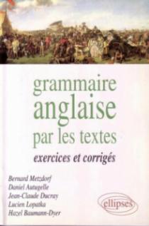 Grammaire anglaise par les textes - Exercices et corr.
