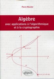 Algèbre avec applications à l'algorithmique et à la cryptographie