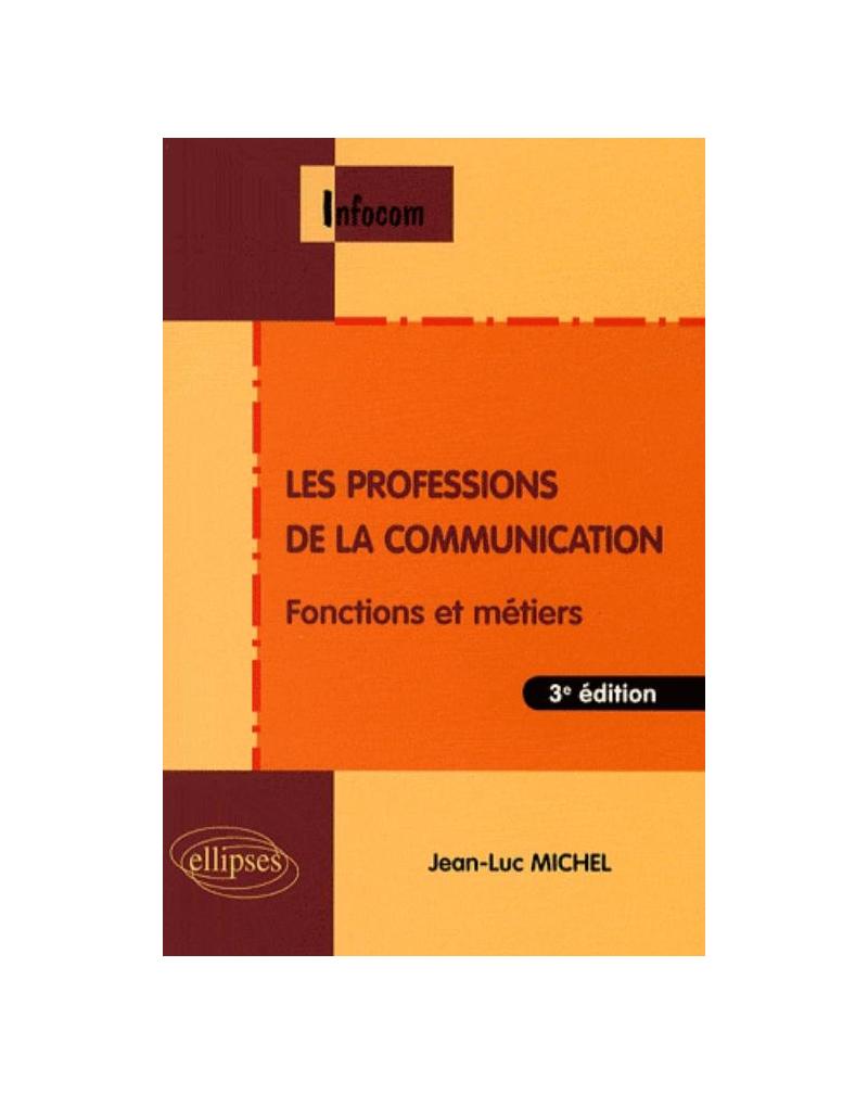Les professions de la communication -3e édition