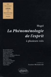 Hegel. La Phénoménologie de l'esprit à plusieurs voix