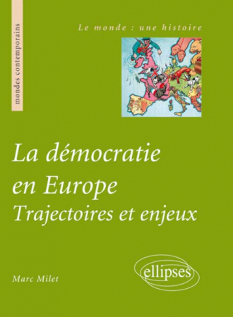 La démocratie en Europe. Trajectoires et enjeux