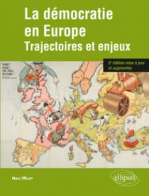 La démocratie en Europe. Trajectoires et enjeux. 2e édition mise à jour et augmentée