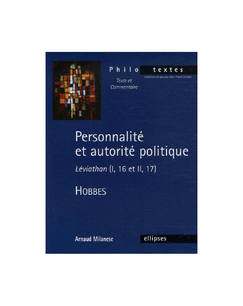 Hobbes, Personnalité et autorité politique - Léviathan (I, 16 et II,17