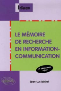 Le mémoire de recherche en information-communication - 2e édition mise à jour