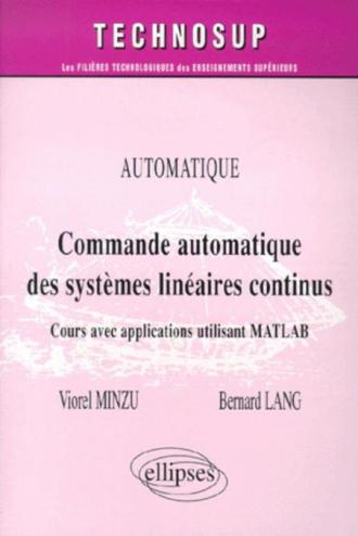 Commande automatique de systèmes linéaires continus - Cours avec applications utilisant MATLAB - Niveau C