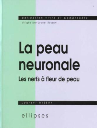 La peau neuronale ou les nerfs à fleur de peau