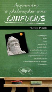 Apprendre à philosopher avec Confucius