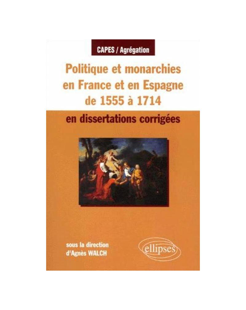 Politique et monarchies en France de 1555 à 1714 en dissertations corrigées