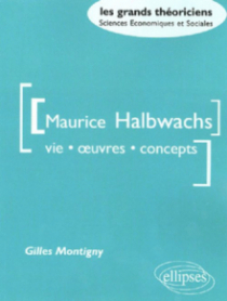Halbwachs Maurice - Vie, oeuvres, concepts