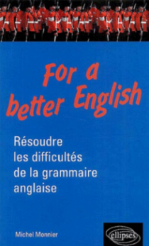 For a better English - Résoudre les difficultés de la grammaire anglaise